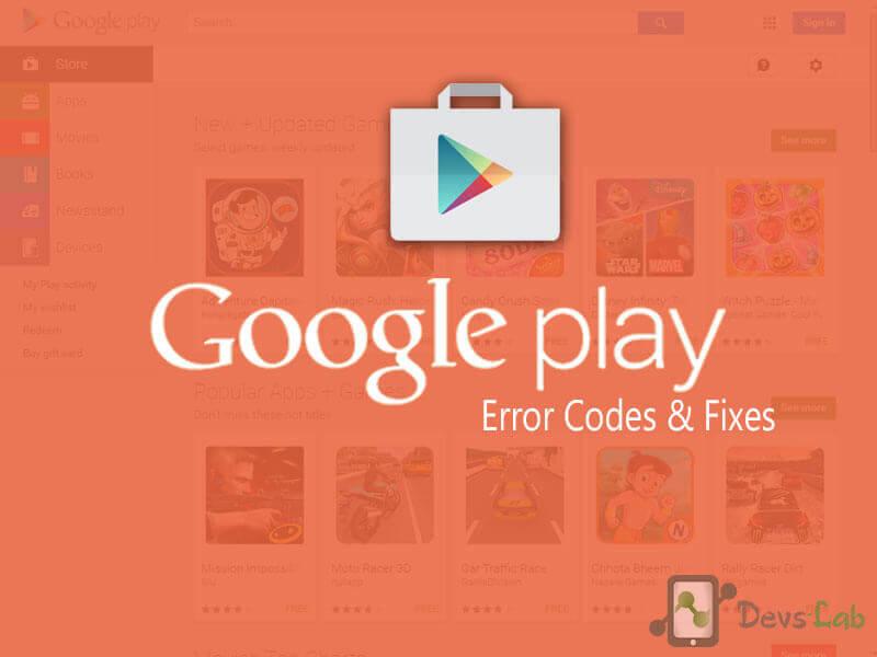 Google Play Store Error Codes & Fixes