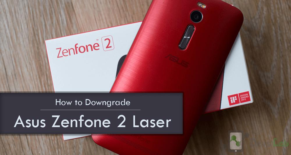 How to downgrade Asus Zenfone 2 Laser
