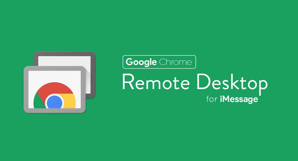 Use Google Chrome Remote Desktop for iMessage