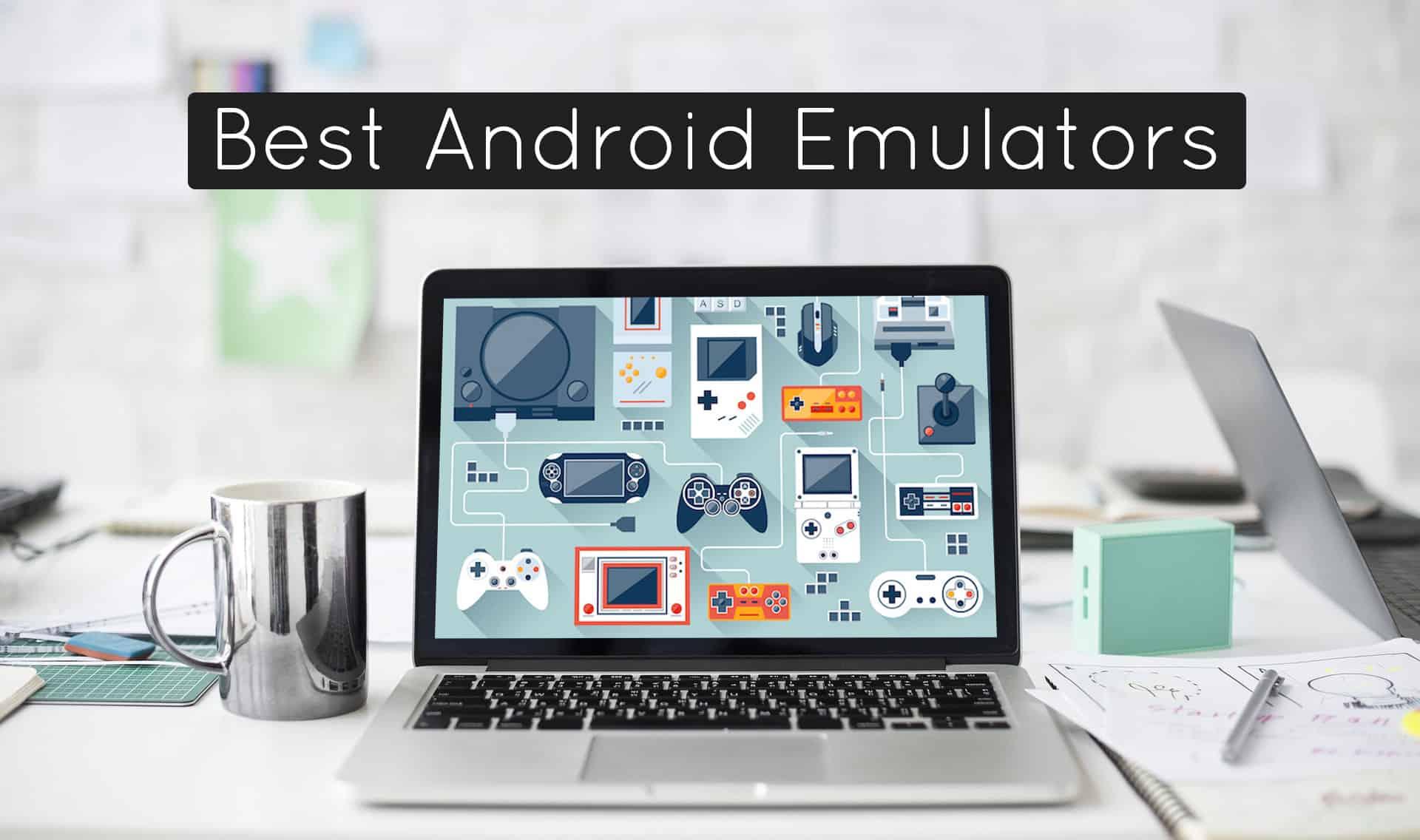 Best Android Emulators for Windows 2018