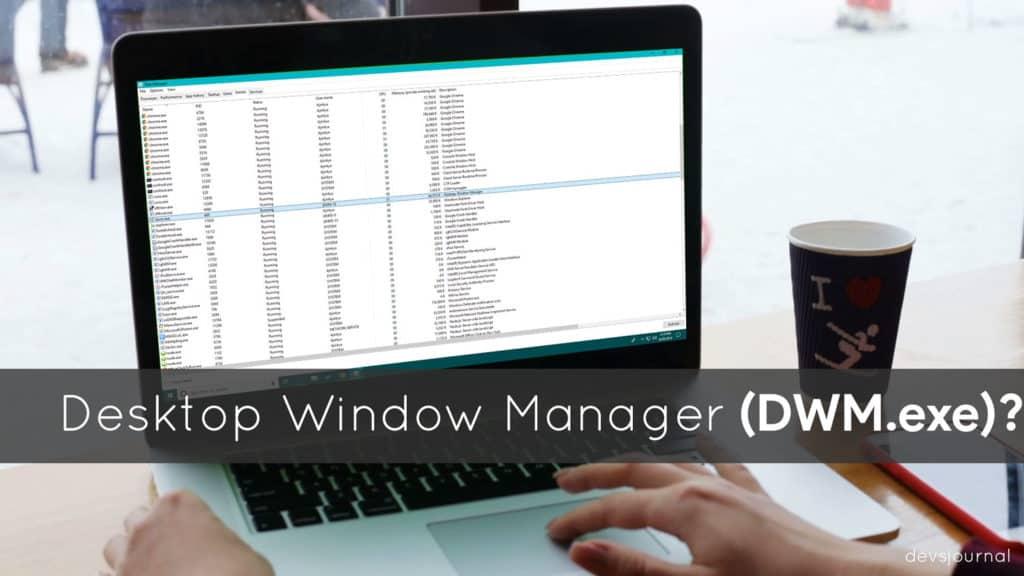 what is Desktop Window Manager dwm exe virus