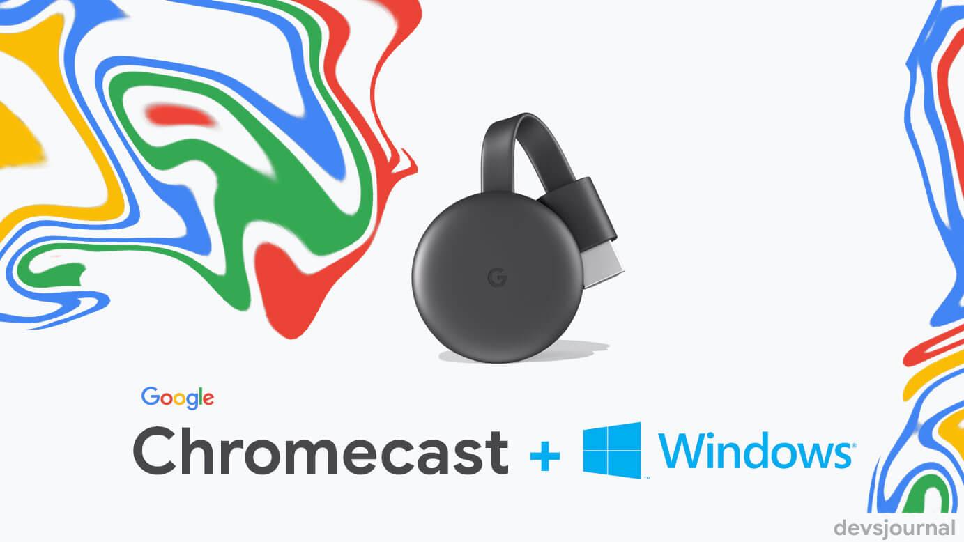 Google ChromeCast for Windows 10 7 8