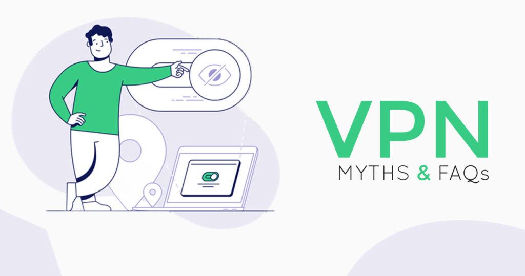 VPN Myths and FAqs