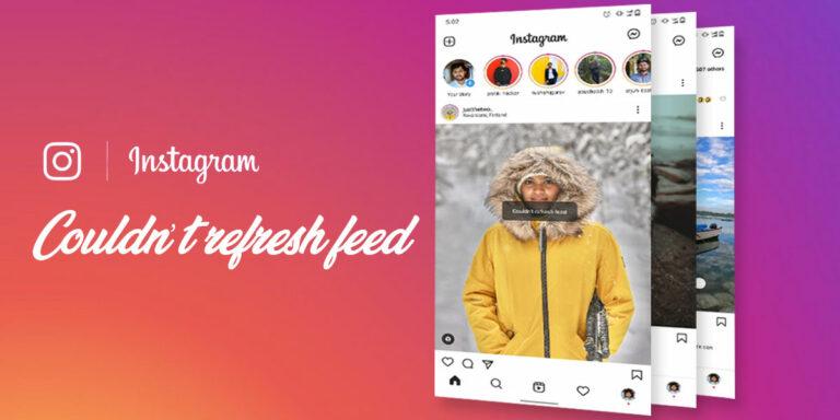 "Fix: Instagram ""Couldn't Refresh Feed"" Error"